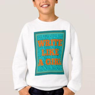 Write Like a Girl Teal Sweatshirt