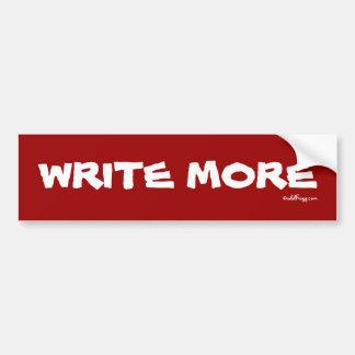 WRITE MORE Bumper Sticker