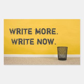 """Write More. Write Now."" Rectangular Sticker"