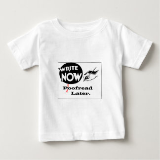 Write Now - Proofread later! Baby T-Shirt