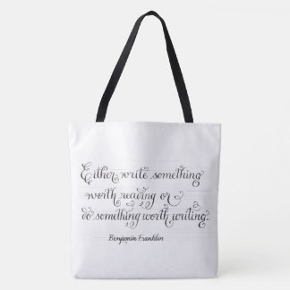 Write something Ben Franklin handwritten quote Tote Bag