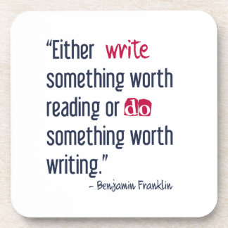 Write Something Worth Reading - Ben Franklin Beverage Coaster