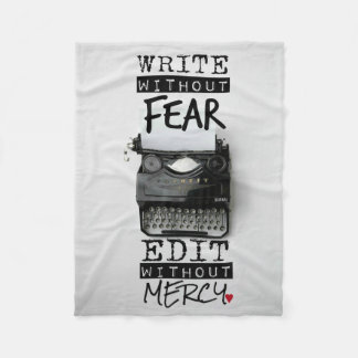 Write without fear. Edit without mercy. BLANKET-Sm Fleece Blanket