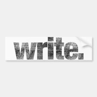 Write: Writer, Freelance Writer, Author Bumper Sticker