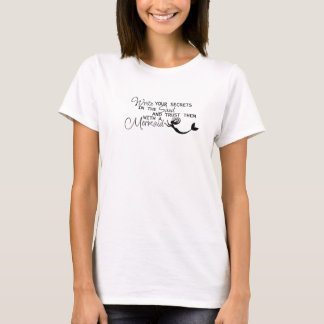 Write your secrets... mermaid T-Shirt
