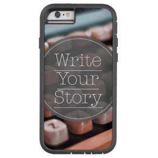 Write Your Story Tough Xtreme iPhone 6 Case