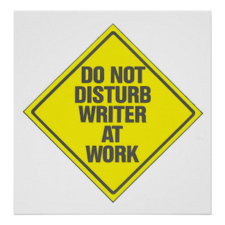 Writer At Work Do Not Disturb Poster Sign