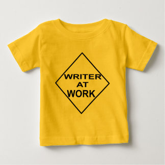 Writer at Work - Gift for Writers Baby T-Shirt