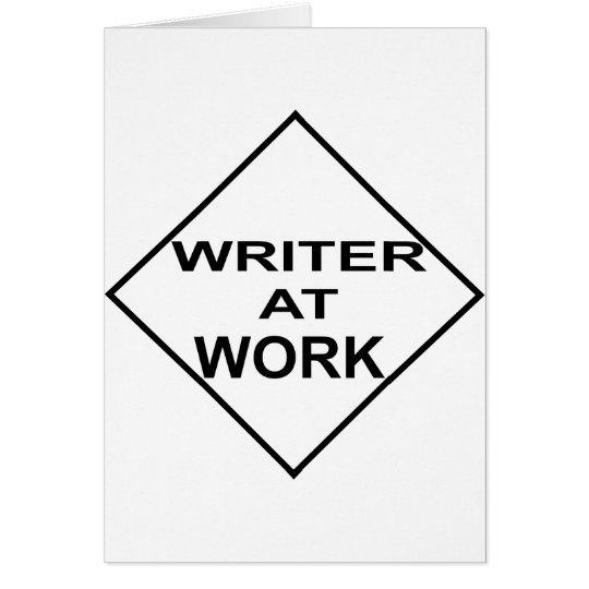 Writer at Work - Gift for Writers Card