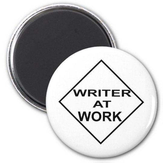 Writer at Work - Gift for Writers Magnet