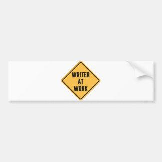Writer at Work Working Caution Sign Car Bumper Sticker