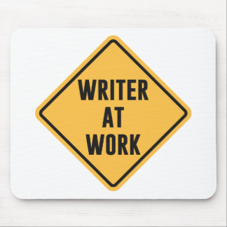Writer at Work Working Caution Sign Mouse Pad