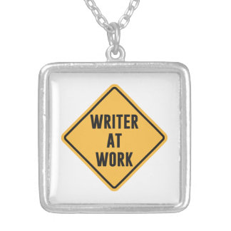 Writer at Work Working Caution Sign Pendants