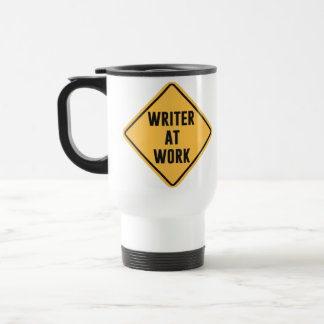 Writer at Work Working Caution Sign Travel Mug