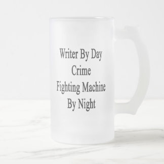 Writer By Day Crime Fighting Machine By Night 16 Oz Frosted Glass Beer Mug