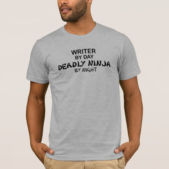 Writer Deadly Ninja by Night T-Shirt