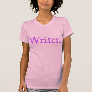 Writer (lavender colored lettering) T-Shirt