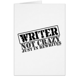 Writer: Not Crazy Just in Rewrites Card