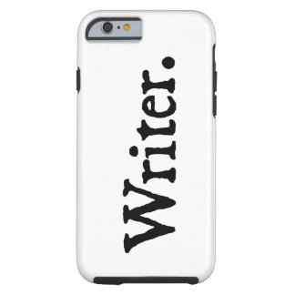 Writer. Tough iPhone 6 Case