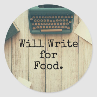 Writer Will Write for Food Classic Round Sticker