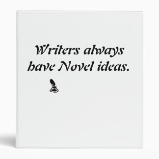 Writers always have Novel ideas. Binder