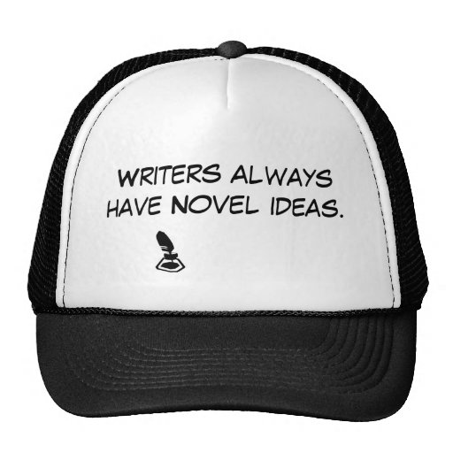 Writers always have Novel ideas. Mesh Hat