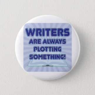 Writer's Are Plotting Something! Button