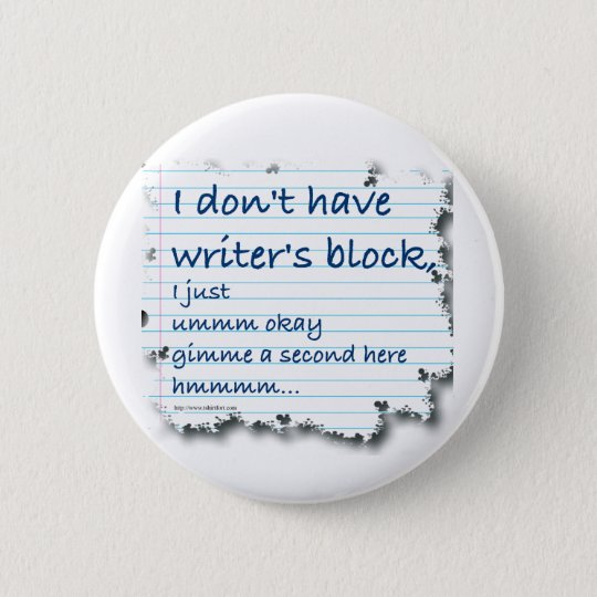 Writers Block Excuses Button