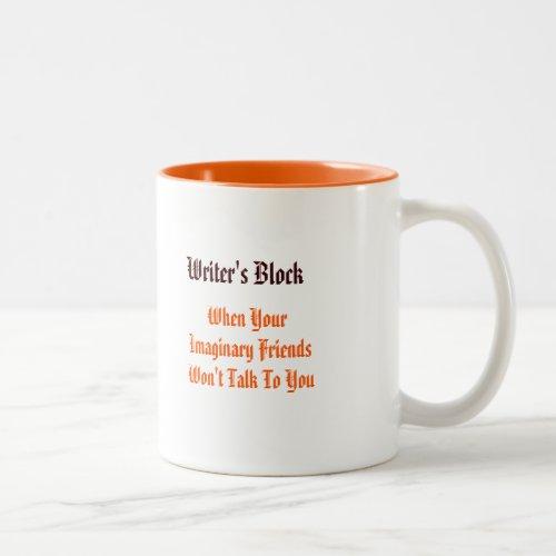 Writers Block Funny Quote Humor Tea Coffee Mug