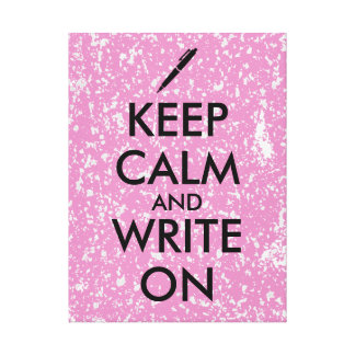 Writers Gifts Keep Calm and Write On Pen Custom Gallery Wrapped Canvas