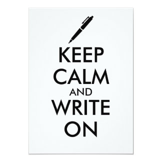 Writers Gifts Keep Calm and Write On Pen Custom 5x7 Paper Invitation Card