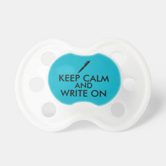 Writers Gifts Keep Calm and Write On Pen Custom Pacifier