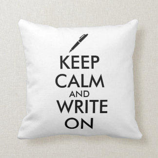 Writers Gifts Keep Calm and Write On Pen Custom Throw Pillow