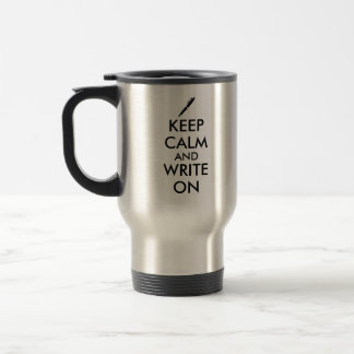Writers Gifts Keep Calm and Write On Pen Custom Travel Mug
