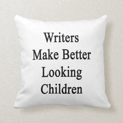 Writers Make Better Looking Children Throw Pillow