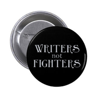 Writers not Fighters Button