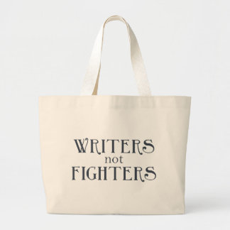 Writers not Fighters Large Tote Bag