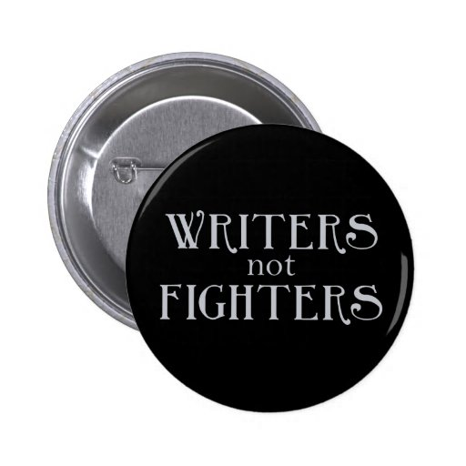 Writers not Fighters Pinback Button