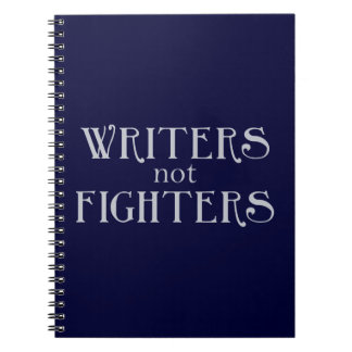 Writers not Fighters Spiral Notebook