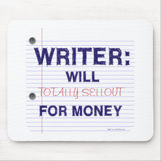 Writers Will for Money Mouse Pad