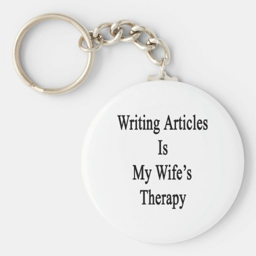 Writing Articles Is My Wife's Therapy Basic Round Button Keychain