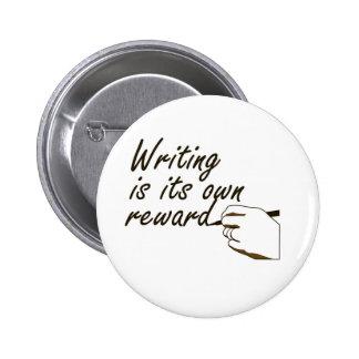 Writing is Its Own Reward 2 Inch Round Button