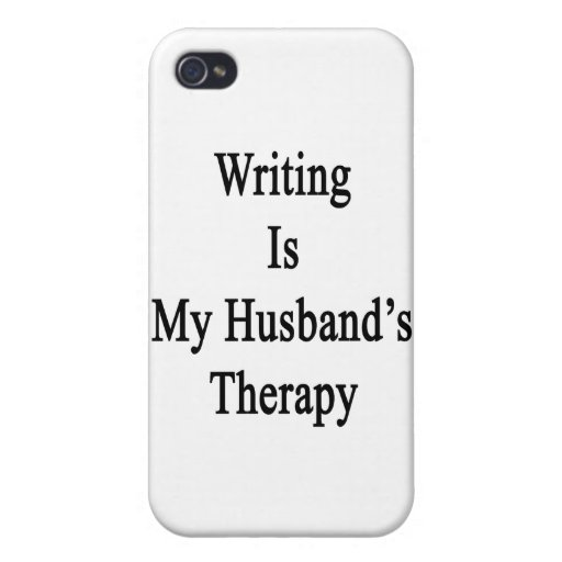 Writing Is My Husband's Therapy Cover For iPhone 4
