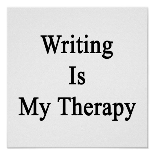 Writing Is My Therapy Poster