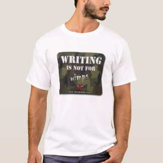 Writing is not for wimps T-Shirt