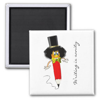 Writing Is Sanity 2 Inch Square Magnet