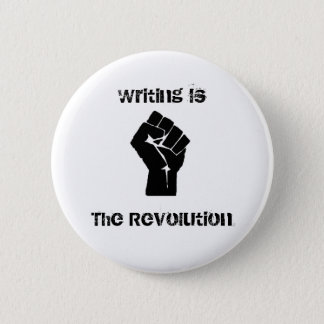 """Writing is the Revolution"" Button"