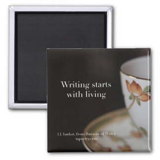 Writing Starts With Living Tea-on-Chocolate Magnet