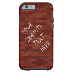 Writings on the brick wall tough iPhone 6 case