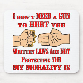 Written Laws Are Not Protecting You My Morality Is Mouse Pad